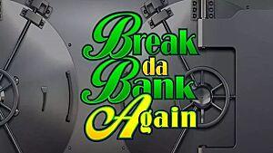 Read Break da Bank Again review